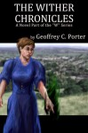"The Wither Chronicles (""W"" Series) (Volume 1) - Geoffrey C Porter"