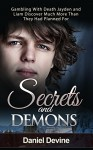Gay Teen Romance: Secrets and Demons: Gambling With Death Liam and Jayden Discover Much More Than They Had Gambled For (Gay Teen Boys Romance Series Book 1) - Daniel Devine