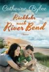 Rückkehr nach River Bend (Happy End in River Bend, Band 2) - Catherine Bybee, Stephanie von der Mark