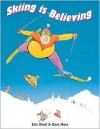 Skiing is Believing - Eric Nicol, Dave More