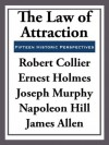 The Law of Attraction: Fifteen Historic Perspectives - Robert Collier