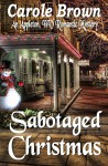 Sabotaged Christmas (An Appleton, WV Romantic Mystery Book 1) - Carole Brown