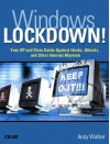 Windows Lockdown!: Your XP and Vista Guide Against Hacks, Attacks, and Other Internet Mayhem - Andy Walker