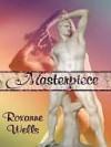 Masterpiece - Roxanne Wells