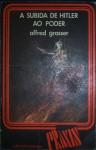 A Subida de Hitler ao Poder (Colecção Práxis, #47) - Alfred Grosser, Mário Cesariny