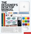 The Designer's Desktop Manual - Jason Simmons