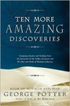 Ten More Amazing Discoveries - George D. Potter