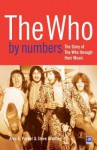 The Who by Numbers: The Story Behind Every Who Song - Alan G. Parker, Steve Grantley