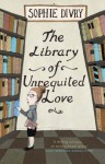 The Library of Unrequited Love by Divry, Sophie (2014) Paperback - Sophie Divry