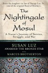 The Nightingale of Mosul: A Nurse's Journey of Service, Struggle, and War - Susan Luz, Marcus Brotherton
