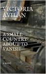 A Small Country about to Vanish - Victoria Avilan