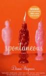 Spontaneous: A Novel - Diana Wagman