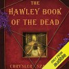 The Hawley Book of the Dead - Cassandra Campbell, Chrysler Szarlan