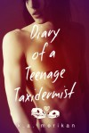 Diary of a Teenage Taxidermist - K.A. Merikan