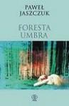Foresta Umbra - Paweł Jaszczuk