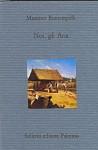 Noi, gli Aria: Interpretazioni sudamericane - Massimo Bontempelli, Sebastiano Martelli