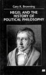 Hegel and the History of Political Philosophy - Gary K. Browning