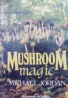 Mushroom Magic - Michael Jordan