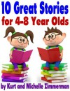 10 Great Stories for 4-8 Year Olds (Perfect for bedtime or beginner readers) - Michelle Zimmerman, Kurt Zimmerman