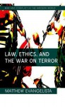 Law, Ethics, and the War on Terror - Matthew Evangelista