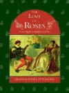 The Love Of Roses: From Myth To Modern Culture - Graham Rose, Peter King