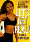 Let's Get Real: Exercise Your Right to a Healthy Body - Donna Richardson, Lauren David Peden