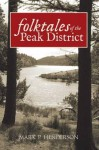 Folk Tales of the Peak District - Mark Henderson