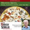 The Modern Scholar: Heavens Above: Stars, Constellations, and the Sky - James Kaler, James Kaler, Recorded Books