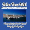 Color Your Life! a Kid's Guide to Lisbon, Portugal - Penelope Dyan, John D. Weigand