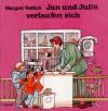 Jan und Julia verlaufen sich - Margret Rettich