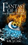 Fantasy of Fire (The Tainted Accords Book 3) - Kelly St. Clare