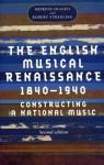 English Musical Renaissance, 1840-1940 - Robert Stradling, Meirion Hughes