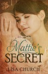 Mattie's Secret - Lisa Church