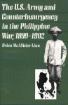 U.S. Army and Counterinsurgency in the Philippine War, 1899-1902 - Brian McAllister Linn