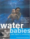Water Babies: Safe Starts in Swimming - Francoise Barbira Freedman
