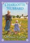 A Mother's Love - Charlotte Hubbard