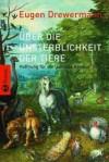 Über die Unsterblichkeit der Tiere: Hoffnung für die leidende Kreatur - Eugen Drewermann, Luise Rinser