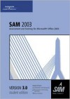 SAM 2003 Assessment and Training for Microsoft Office 2003 Version 3.0 - Course Technology