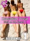 Hawaiian Treat (Futa on the Beach 1) (Futa-on-Female, Cuckolding, Menage, Hot Wife Erotica) - Reed James
