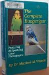 The Complete Budgerigar - Matthew Vriends