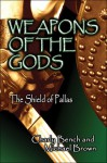 Weapons of the Gods: The Shield of Pallas - Charly Bench, Michael Brown