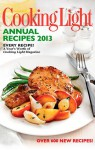 Cooking Light Annual Recipes 2013: Every Recipe...A Year's Worth of Cooking Light Magazine - Cooking Light Magazine
