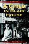 A Child in Blair House: Memoir - Laura Blair Marvel