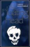 The Floating Head - Mona Matlock