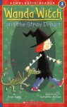 Schol Rdr Lvl 3: Wanda Witch and the Stray Dragon (Scholastic Reader Level 3) - Rose Impey, Katharine McEwen