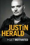 Get Motivated - Justin Herald