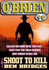 Shoot to Kill (An O'Brien Western) - Ben Bridges