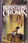 Byzantium's Crown - Susan Shwartz