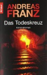 Das Todeskreuz - Andreas Franz