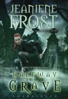 Halfway to the Grave - Tavia Gilbert, Jeaniene Frost